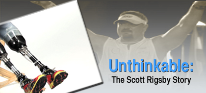 Unthinkable: The Scott Rigsby Story